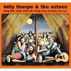 Billy Thorpe and the Aztecs - LONG LIVE ROCK AND ROLL (LONG MAY IT MOVE ME SO)CD