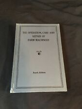 The Operation Care and Repair of Farm Machinery, 4th Ed, John Deere