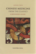 Chinese Medicine from the Classics: A Beginner's Guide by Sandra Hill