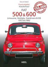 Praxisratgeber Klassikerkauf: Fiat 500 + 600 Handbuch/Typen/Ratgeber/Modelle