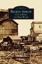 Broken Arrow: City of Roses and Pure Water (Hardback or Cased Book)