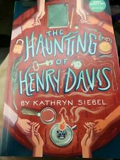 The Haunting Of Henry Davis kathryn Siebel Advance Reading Copy