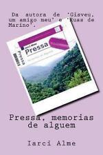 Pressa, Memorias de Alguem by Iarci Alme (2012, Paperback)