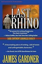 Dark Continent Chronicles: The Last Rhino by James S. Gardner (2016, Paperback)