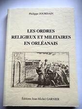 LES ORDRES RELIGIEUX ET MILITAIRES EN ORLEANAIS - P. JOURDAIN - NEUF