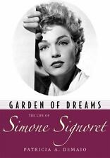Garden of Dreams: The Life of Simone Signoret (Hollywood Legends Series) by DeM
