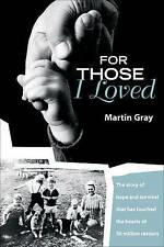 FOR THOSE I LOVED MARTIN GREY(HARDCOVER) NEW, FREE SHIPPING WITH TRACKING