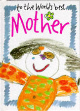 Very Good, To the World's Best Mother (Words & Pictures by Children), , Book