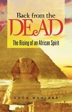 Back from the Dead : The Rising of an African Spirit by Knox Mahlaba (2014,...