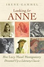 LOOKING FOR ANNE. How Lucy Maud Montgomery Dreamed