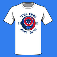 New CUBS AINT DEAD shirt MLB 2016 Championship Chicago Cubs Grateful Dead Skull