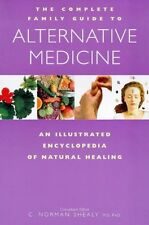 The Complete Family Guide to Alternative Medicine: