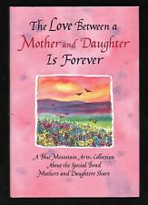 Love Between a Mother & Daughter Is Forever - Blue Mtn Arts - NEW  HCDJ  MINT