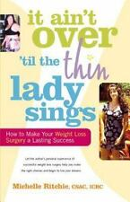 It Ain't Over 'Til the Thin Lady Sings: How to Make Your Weight Loss Surgery a L