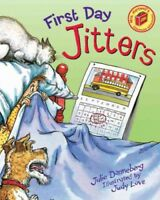 First Day Jitters, Paperback by Danneberg, Julie; Love, Judith Dufour (ILT), ...