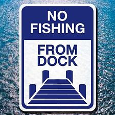 """ALUMINUM 10"""" BY 14"""" NO FISHING FROM DOCK SIGN PRIVATE BOATING BRIDGE LAKE"""