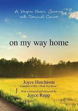 ON MY WAY HOME - HUTCHISON, JOYCE/ RUPP, JOYCE (FRW) - NEW PAPERBACK BOOK