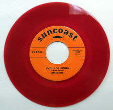 The STARLIGHTERS 45 Until You Return SUNCOAST label DOO WOP RED Vinyl e4354