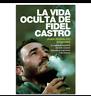 LA VIDA OCULTA DE FIDEL CASTRO!!!!LIBRO EN DIGITAL ENVIO ONLINE