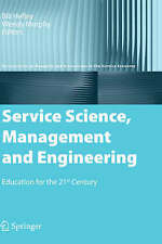 SERVICE SCIENCE, MANAGEMENT AND ENGINEERING: EDUCATION FOR THE 21ST CENTURY (SER