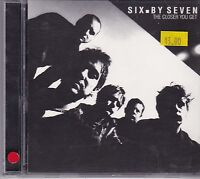 Six By Seven - The Closer You Get - CD album