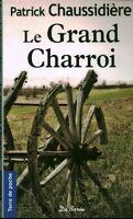 Livre de poche le grand charroi Patrick Chassidière book