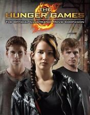 The Hunger Games: The Official Illustrated Movie Companion by Kate Egan, Suzanne
