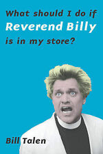 What Should I Do If the Reverend Billy is in My Store? Talen, Reverend Bill Very