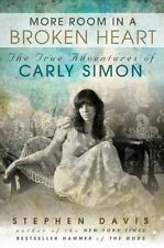 More Room in a Broken Heart: The True Adventures of Carly Simon by Stephen Davis