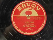 Four Buddies 78 To See You Smile Again / I Will Wait ~ Savoy VG to VG- Doowop