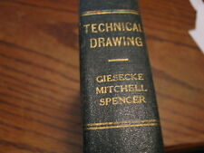 Technical Drawing Hard Back Book by Giesecke Mitchell & Spencer 1933    Box KV 4