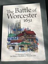 The Battle of Worcester 1651: Collection of Essays on the History of the Battle