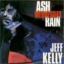 Ash Wednesday Rain, Jeff Kelly, Good