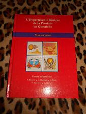 L'HYPERTROPHIE BENIGNE DE LA PROSTATE EN QUESTIONS, Mise au point - S.C.I., 1991