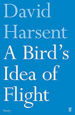 A Bird's Idea of Flight by David Harsent (Paperback, 2017)