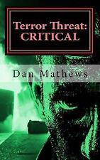 Terror Threat: Critical by Dan Mathews (2016, Paperback)