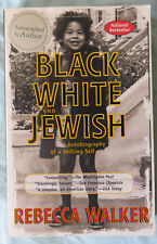 SIGNED Black, White and Jewish Autobiography of a Shifting Self Rebecca Walker