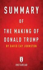 Summary of the Making of Donald Trump: By David Cay Johnston Includes Analysis (