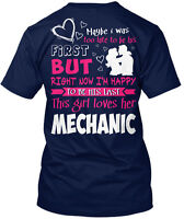 This Girl Loves Her Mechanic! Na Maybe I Was Too Late Hanes Tagless Tee T-Shirt