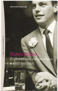 Karen Blixen IL GIOVANOTTO COL GAROFANO E ALTRI RACCONTI Il Sole 24 ORE 2012