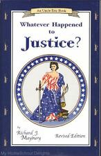 NEW Uncle Eric WHATEVER HAPPENED TO JUSTICE? Bluestocking Press Homeschool Law