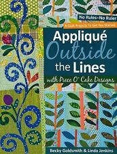 NEW - Applique Outside the Lines with Piece O'Cake Designs: No Rules-No Ruler