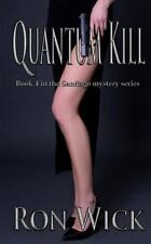 Santiago Mystery: Quantum Kill by Ron Wick (2015, Paperback)