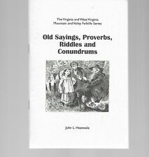 Old Sayings, Proverbs, Riddles & Conundrums / Virginia West Virginia Folklife