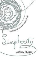 Simplexity: The Simple Rules of a Complex World by Jeffrey Kluger (Paperback)