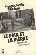 Francois Marie RIBADEAU . LE PAIN ET LA PIERRE . ESPAGNE 36 .