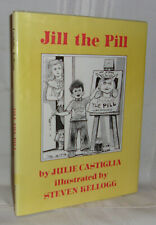 Julie Castiglia JILL THE PILL First edition SIGNED Children Steven Kellogg Art