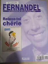 FASCICULE INOUBLIABLE FERNANDEL : N° 57 - RELAXE-TOI CHERIE