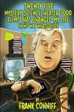 Twenty Five Mystery Science Theater 3000 Films That Changed My Life in No Way...