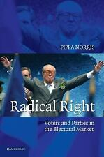 Radical Right : Voters and Parties in the Electoral Market by Pippa Norris...